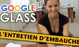google glass entretien embauche
