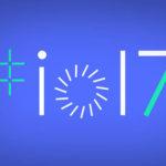 Google I/O 2017 : toutes les annonces qu'il ne faudra pas manquer