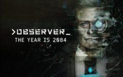 Observer : le jeu vidéo d'horreur cyberpunk sortira le 15 août, voici la bande-annonce