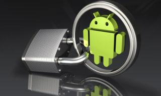 Android : comment sécuriser son smartphone