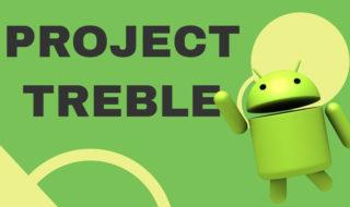 Project Treble sous Android : qu'est ce que c'est et quels sont les smartphones compatibles ?