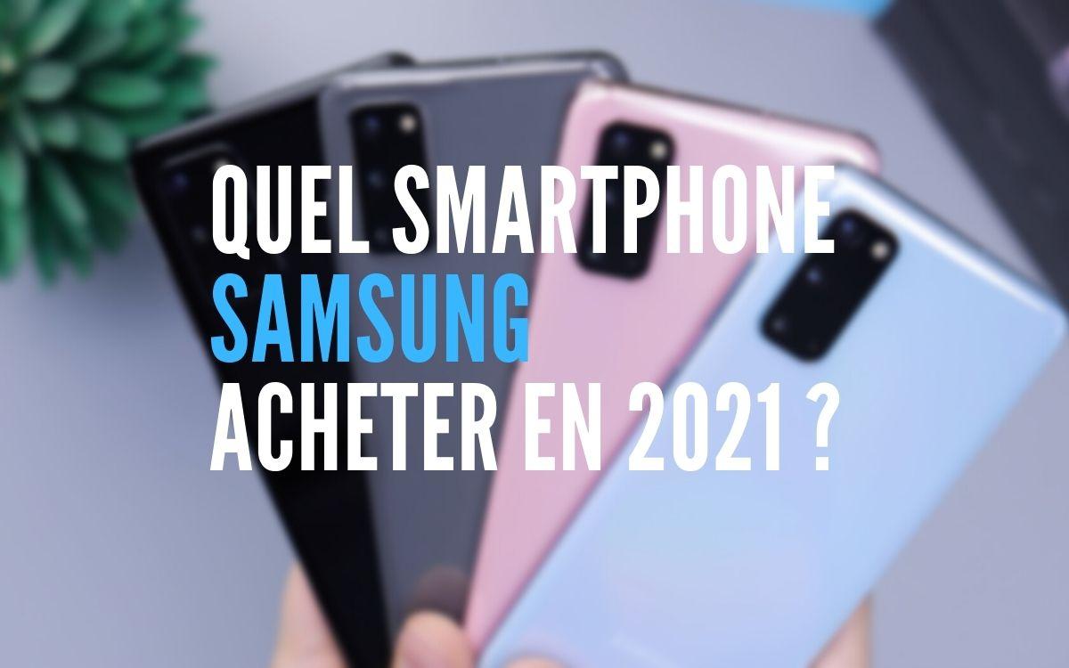 Quel smartphone Samsung acheter