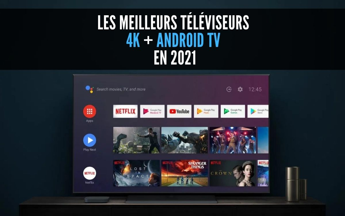 Meilleurs tv android tv 4K 2021