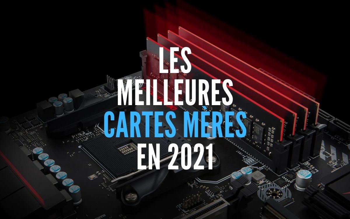 Meilleures cartes meres 2021