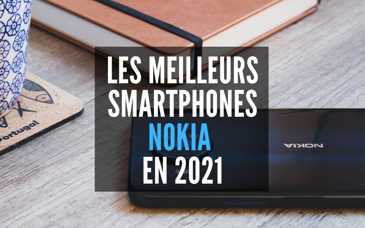 Meilleurs smartphones Nokia 2021