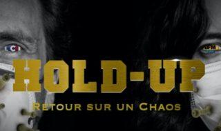 Hold-up le documentaire : origine, infos, intox, pourquoi ce film Covid-19 crée la polémique ?