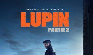 Lupin sur Netflix : la date de sortie de la partie 2 découverte par les fans