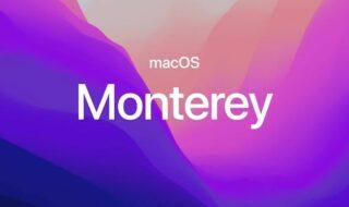 macOS 12 Monterey : comment l'installer, nouveautés, appareils compatibles, tout savoir