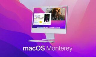 macOS 12 Monterey : voici les Mac et MacBook compatibles avec le nouvel OS d'Apple