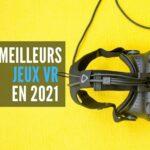 Meilleurs jeux VR 2021