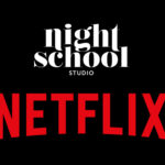 Netflix s'offre Night School Studio