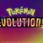 La mini-série Pokémon Évolutions va débarquer